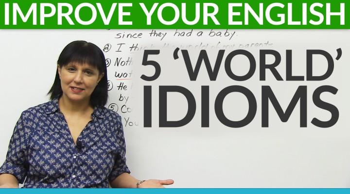 5 'WORLD' Idioms