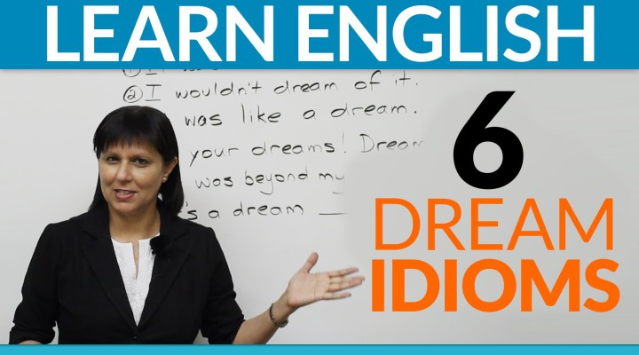 6 fun idioms about DREAMS