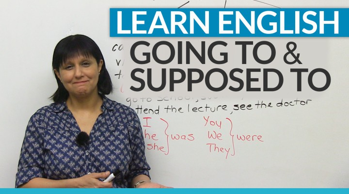 Learn English Grammar: «supposed to» & «going to»